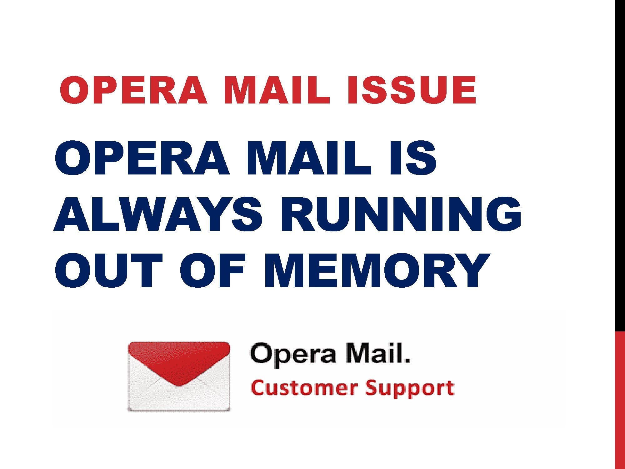 If you need technical help for Opera Mail Is Always