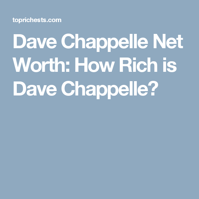 Dave Chappelle Net Worth 2016