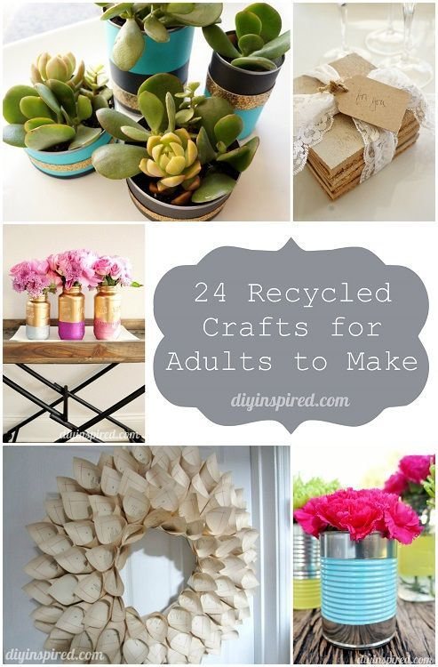 24 Cheap Recycled Crafts For Adults To Make Pinterest Diy Crafts