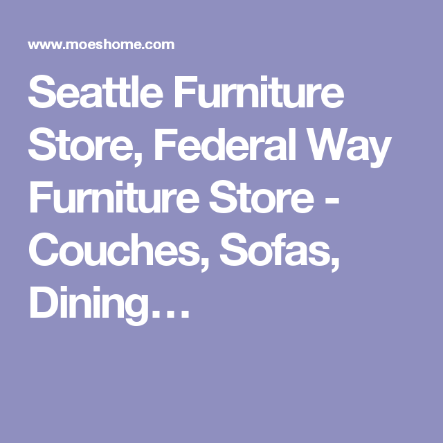 Seattle Furniture Store, Federal Way Furniture Store   Couches, Sofas,  Diningu2026