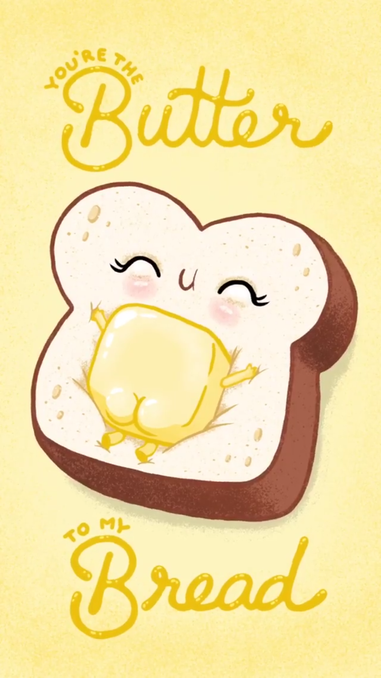 You Re The Butter To My Bread Food Puns Mates Background Wallpaper Lock Screen For Cellphone Iphone Android Cute Doodles Cute Food Drawings Cute Drawings