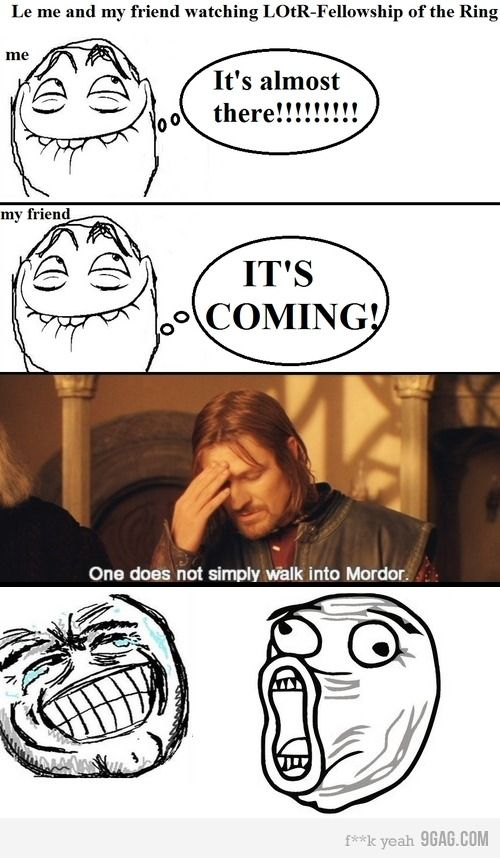 """""""one does not simply walk into mordor!!!!"""" - Bing Images"""