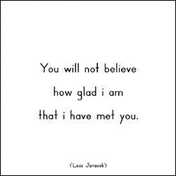 i am glad to have met you