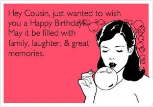 happy birthday funny quotes for cousins happy birthday cousin