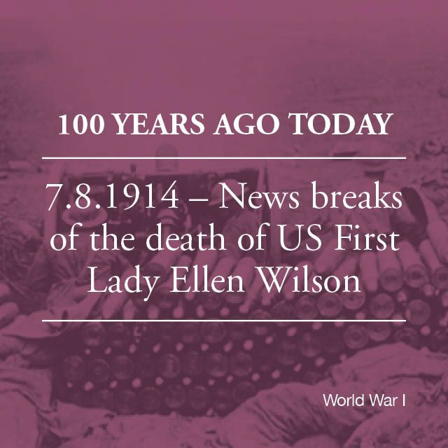 News about the death of America's first lady reaches the Empire. Ellen Axson Wilson died on August 6, two days after her husband President Woodrow Wilson declared the USA's neutrality, a position favoured by the American public. Her death makes Wilson one of only three presidents to be widowed in office and plunges her husband into a deep depression.