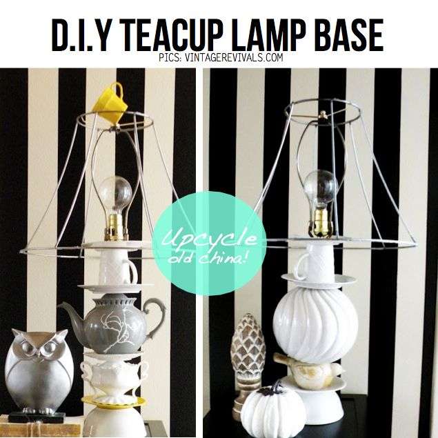 Diy Teacup Lamp Base A Great Way To Recycle Old China Diy