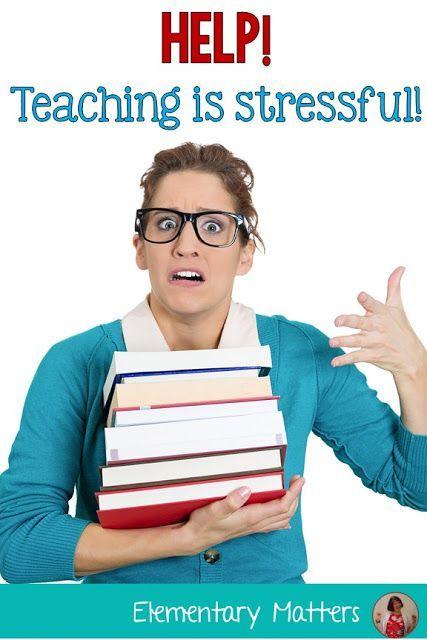 Help! Teaching is Stressful! | Teaching, Stress, Teacher blogs