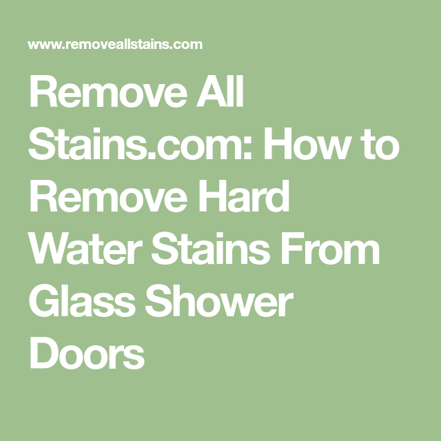 Remove All Stains.com: How to Remove Hard Water Stains From Glass ...