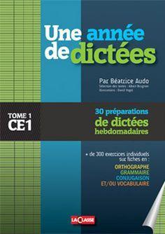 Une Annee Complete De 30 Dictees Preparees Pour Le Ce1 Permettant De Travailler L Ensemble Des Competences D Orthographe De Voca Dictee Ce1 Ce1 Dictee Ce1 Ce2