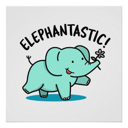 Elephantastic Cute Elephant Pun Poster   Zazzle.com