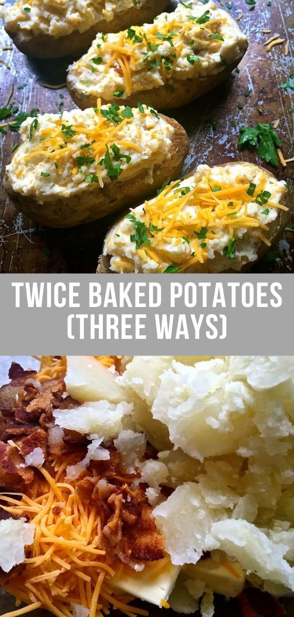 Twice Baked Potatoes Three Ways Recipe Twice Baked Potatoes Side Dish Recipes Side Dishes