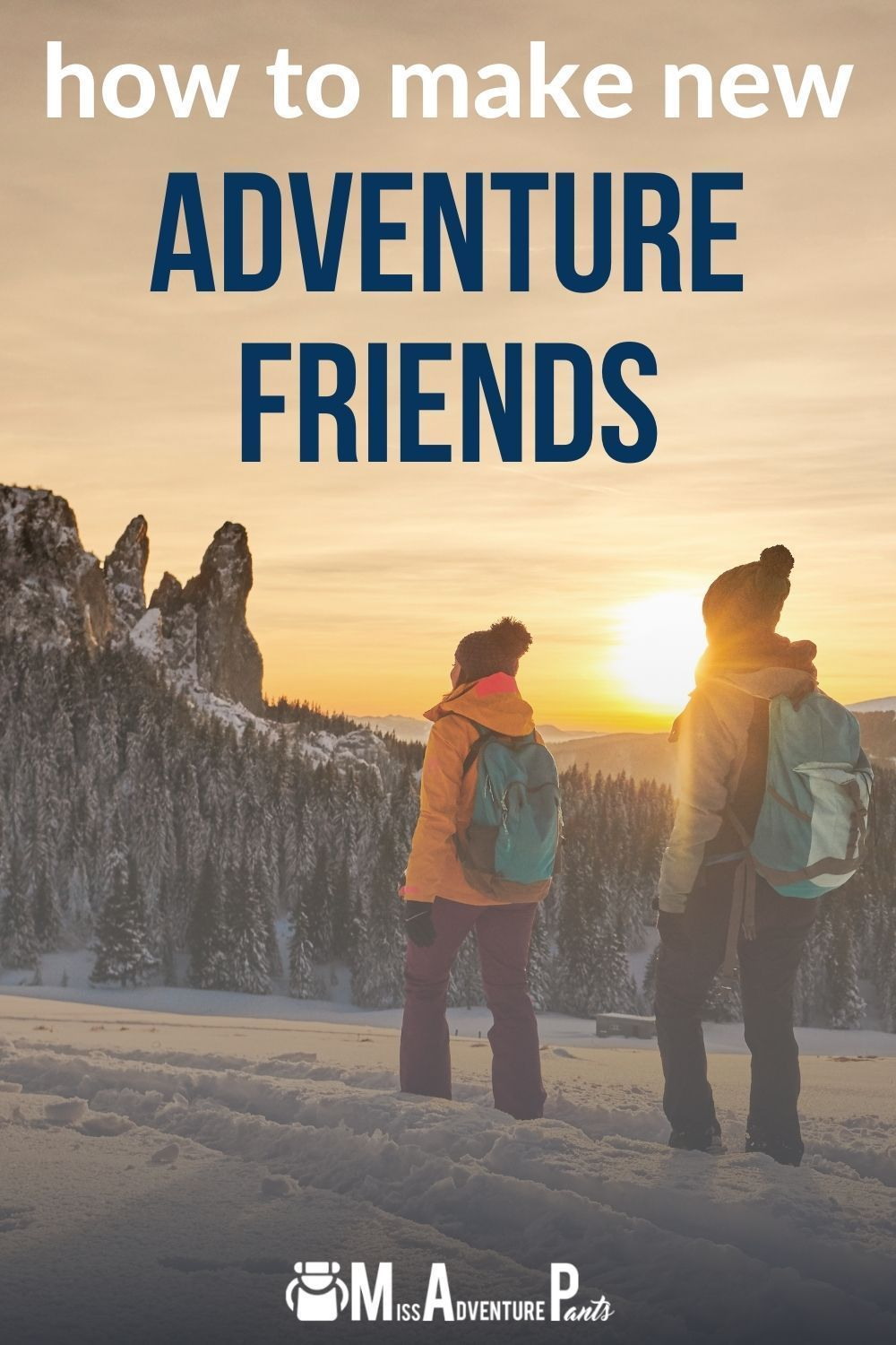 How To Make New Friends To Adventure With Miss Adventure Pants Outdoors Adventure Adventure Activities Adventure