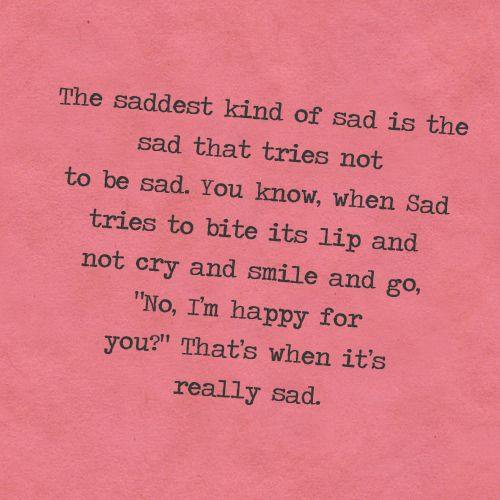 The saddest kind of sad. Haven\'t we all been there? | QUOTES ...