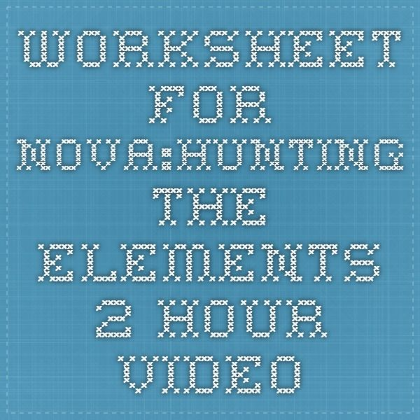worksheet for novahunting the elements 2 hour video