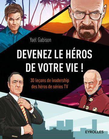 """Yaël Gabison, fondatrice du cabinet de conseil en leadership Smartside, a récemment publié """"Devenez le héros de votre vie ! 30 leçons de leadership des héros de séries..."""