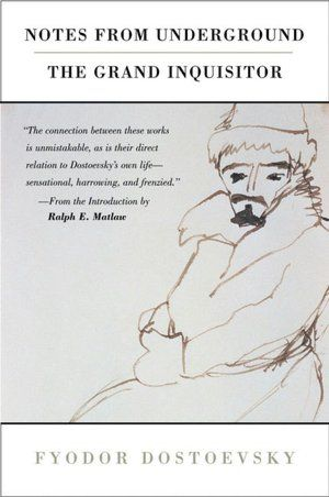 Notes from Underground and the Grand Inquisitor, Fyodor Dostoevsky