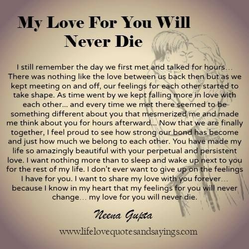 My Love For You Will Never Die My Love True Love Stories Love Of My Life