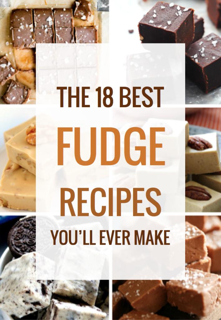 The 18 Best Fudge Recipes Ever Candy Pinterest Fudge Recipes