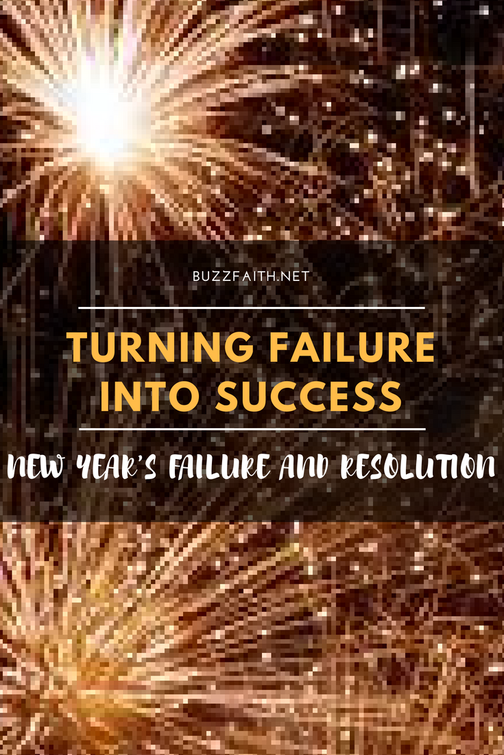 Turning Failure into Success New Year's Failure and