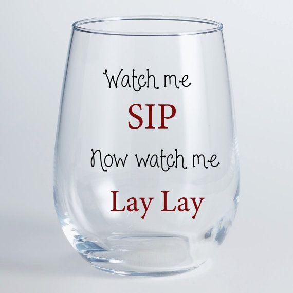 Watch Me Sip Watch Me Lay Lay Stemless Wine By