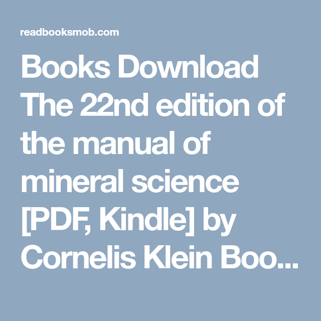 Books Download The 22nd Edition Of The Manual Of Mineral Science Pdf Kindle By Cornelis Klein Books Online For Read Click Free Ebooks Download Ebooks Ebook