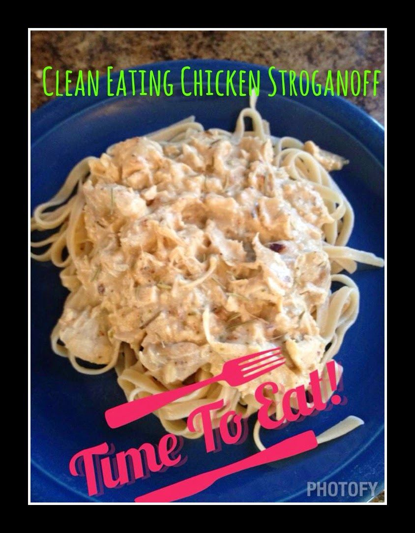 Journey to Health and Fitness: Clean Eating Chicken Stroganoff!...Finally!!!