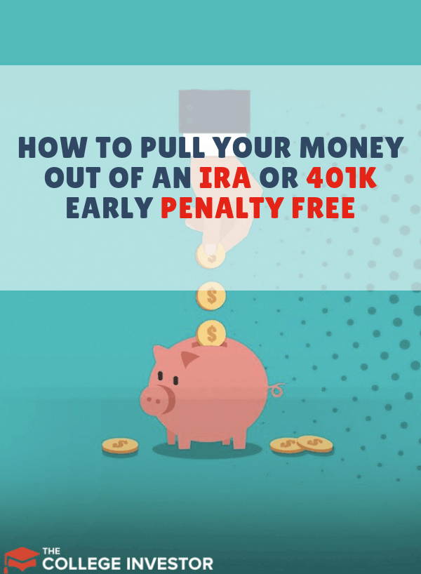 Are You Wanting Or Needing To Pull Your Money Out Of An Ira Or 401 K Early Can You Do That Without Penalti College Expenses Early Retirement Financial Health