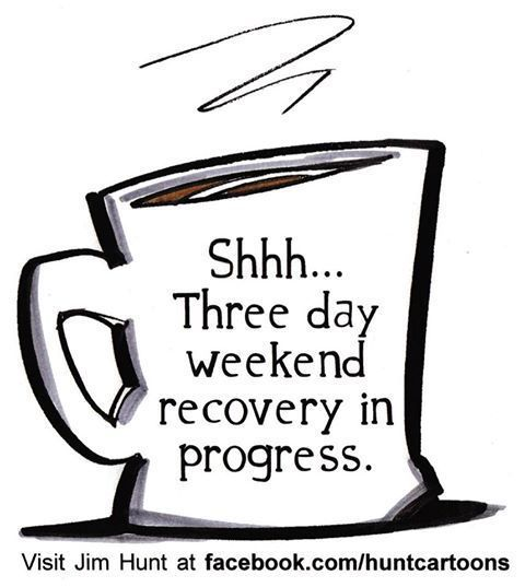 3 day weekend :) #3dayweekendhumor 3 day weekend :) #3dayweekendhumor 3 day weekend :) #3dayweekendhumor 3 day weekend :) #3dayweekendhumor