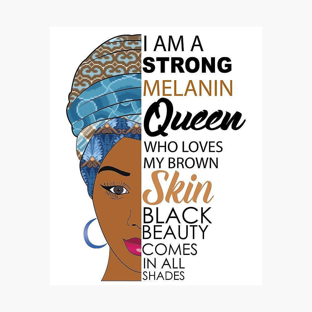 Strong Black Melanin Queen Poster By Blackartmatters Melanin Queen Queen Poster Melanin