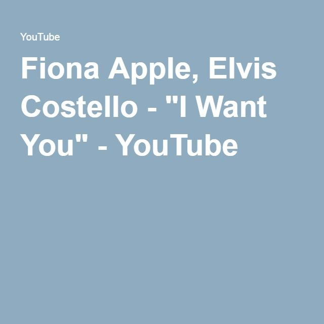 "Fiona Apple, Elvis Costello - ""I Want You"" - YouTube"