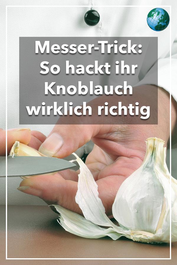 Der Messer Trick So Hacken Sie Knoblauch Wirklich Richtig Video Knoblauch Tipps Und Tricks