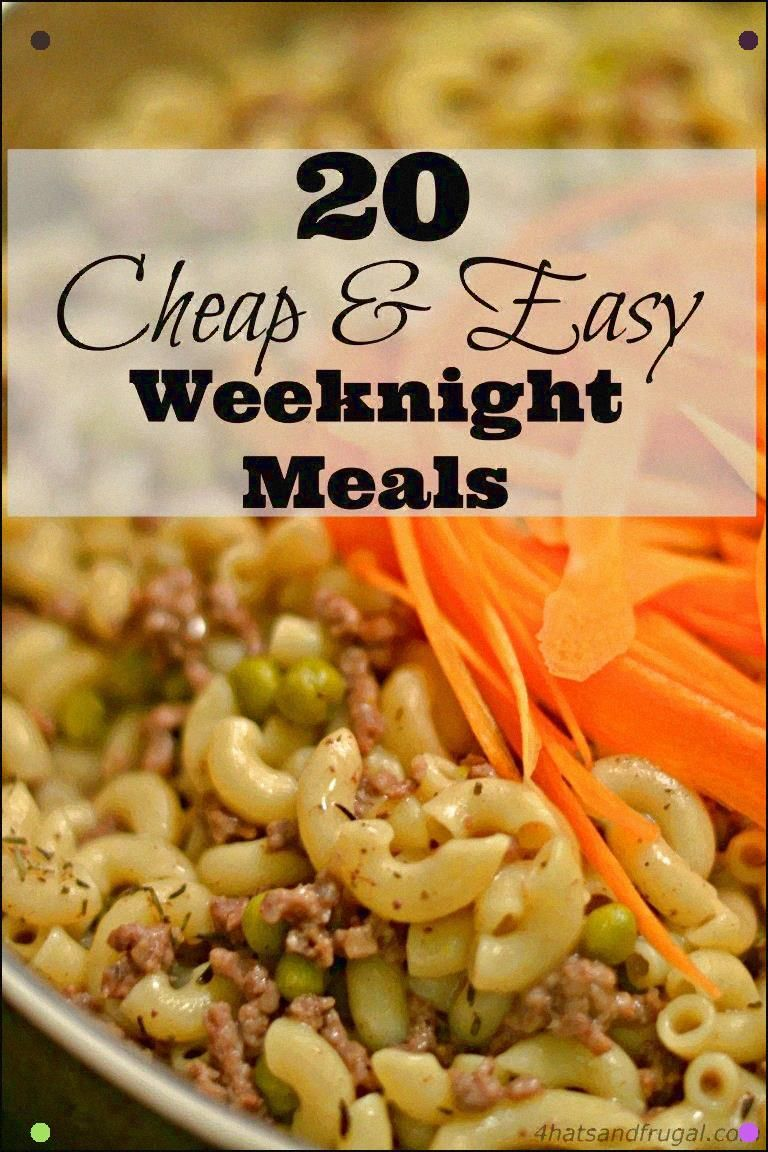Need Cheap And Easy Meals For Your Busy Weeknights These 20 Meal Options Are And