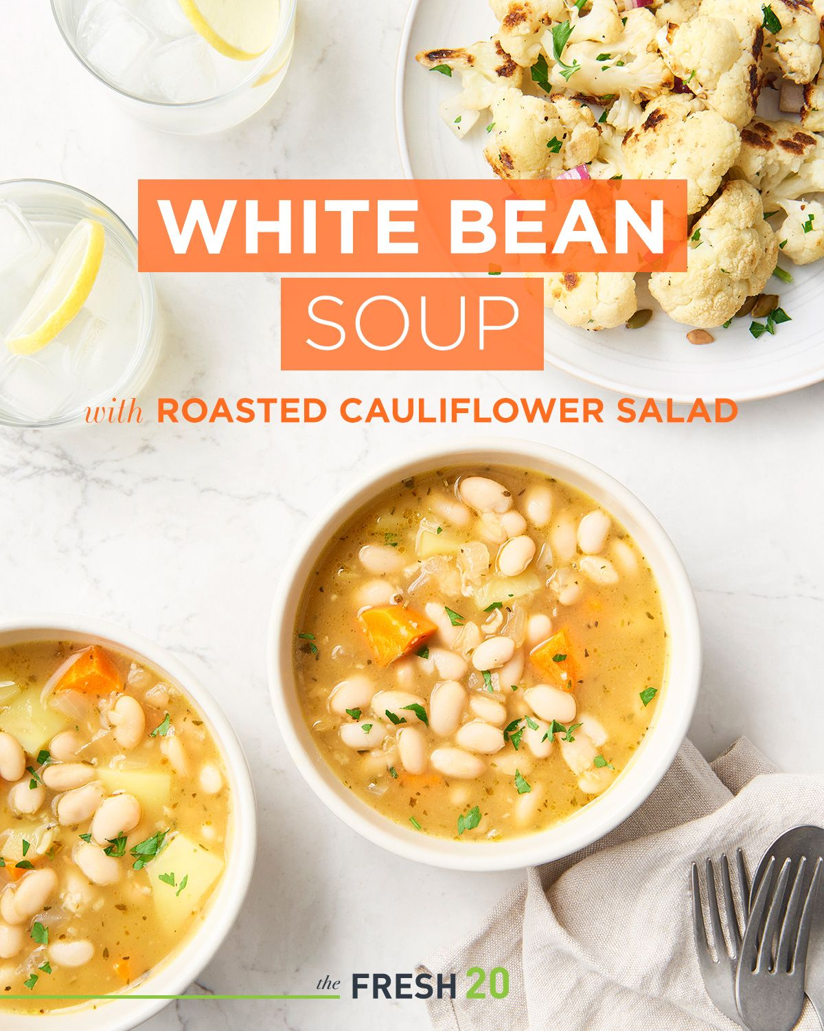 White Bean Soup With Roasted Cauliflower Salad The Fresh 20 Recipe White Bean Soup Roasted Cauliflower Salad Cauliflower Salad