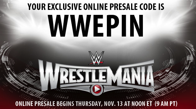 Get Your Wrestlemania 31 Tickets Starting Tomorrow At 9am Pt With The Pre Sale Http Wwe Me Ea3gj Wwe Photos Wrestlemania Wwe