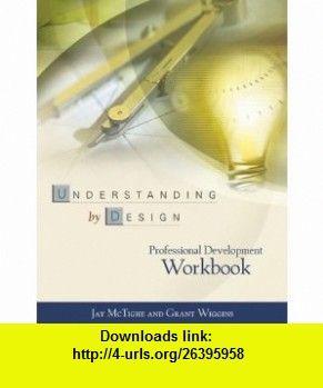 Understanding by design professional development workbook understanding by design professional development workbook a book by jay mctighe grant wiggins fandeluxe Images