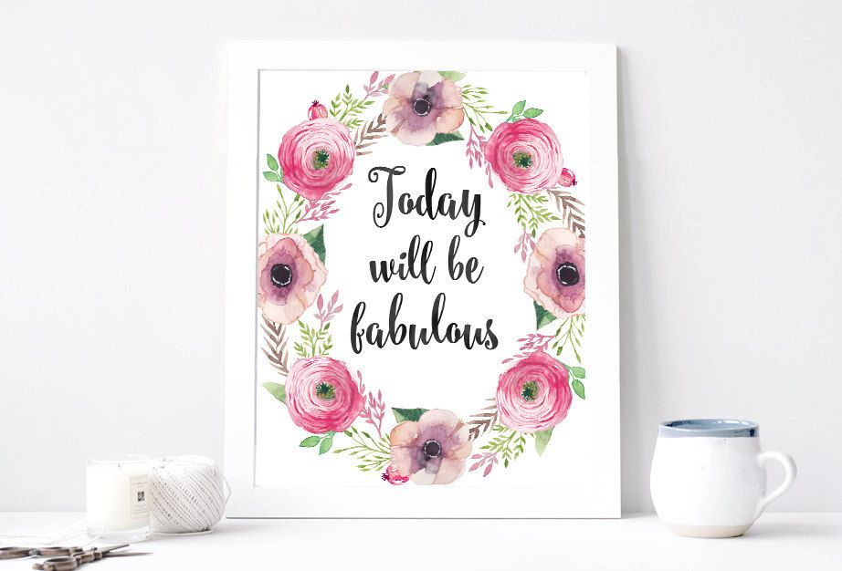 Today Will Be Fabulous Poster Aquarelle Flowers Floral Wreath Inspirational Quote Print