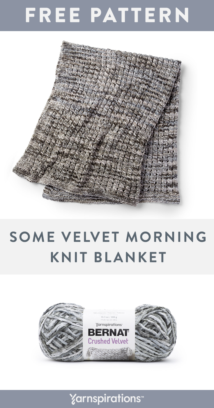 Bernat Crushed Velvet Yarn Pattern The Some Velvet Morning Blanket Is Sure To Stand O Knit Throw Blanket Pattern Baby Yarn Crochet Blanket Knitting Patterns