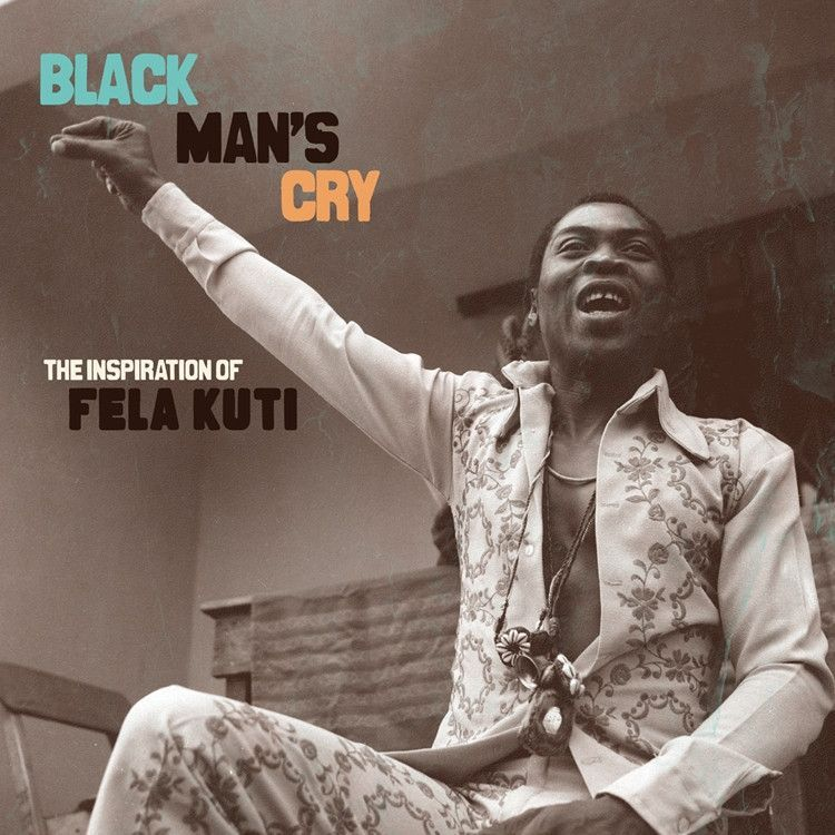 Black Man's Cry - The Inspiration Of Fela Kuti - Various