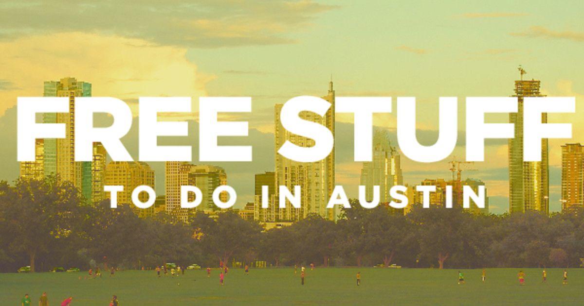 Free Stuff Austin Do512 Is What To Do In Austin Austin Austin