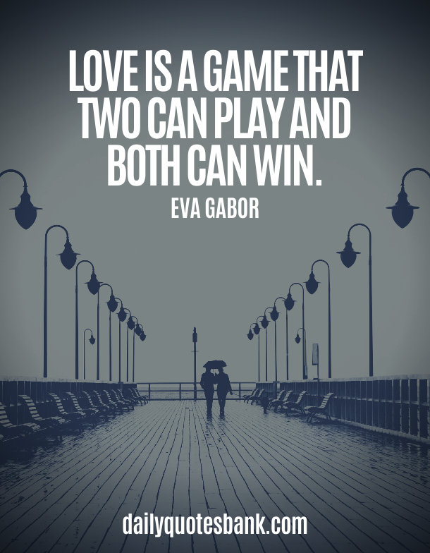 Deep Meaningful Relationship Quotes About Love And Life Love Is A Game That 2 C Good Relationship Quotes Happy Relationship Quotes Strong Relationship Quotes