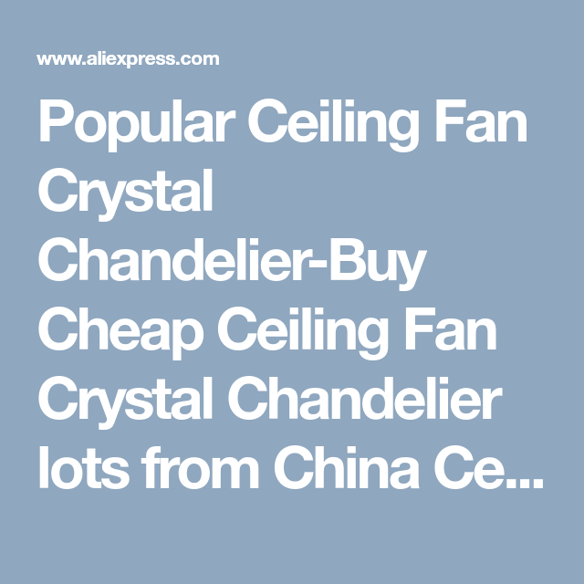 Popular Ceiling Fan Crystal Chandelier Buy Cheap Lots From China