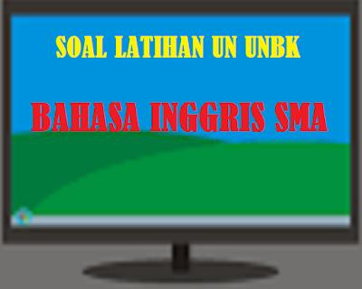 Latihan Online Soal Un Unbk Usbn Bahasa Inggris Sma Tahun 2019 Sma Ipa Sma Ips Dan Sma Bahasa Versi 2 Inggris Bahasa Latihan