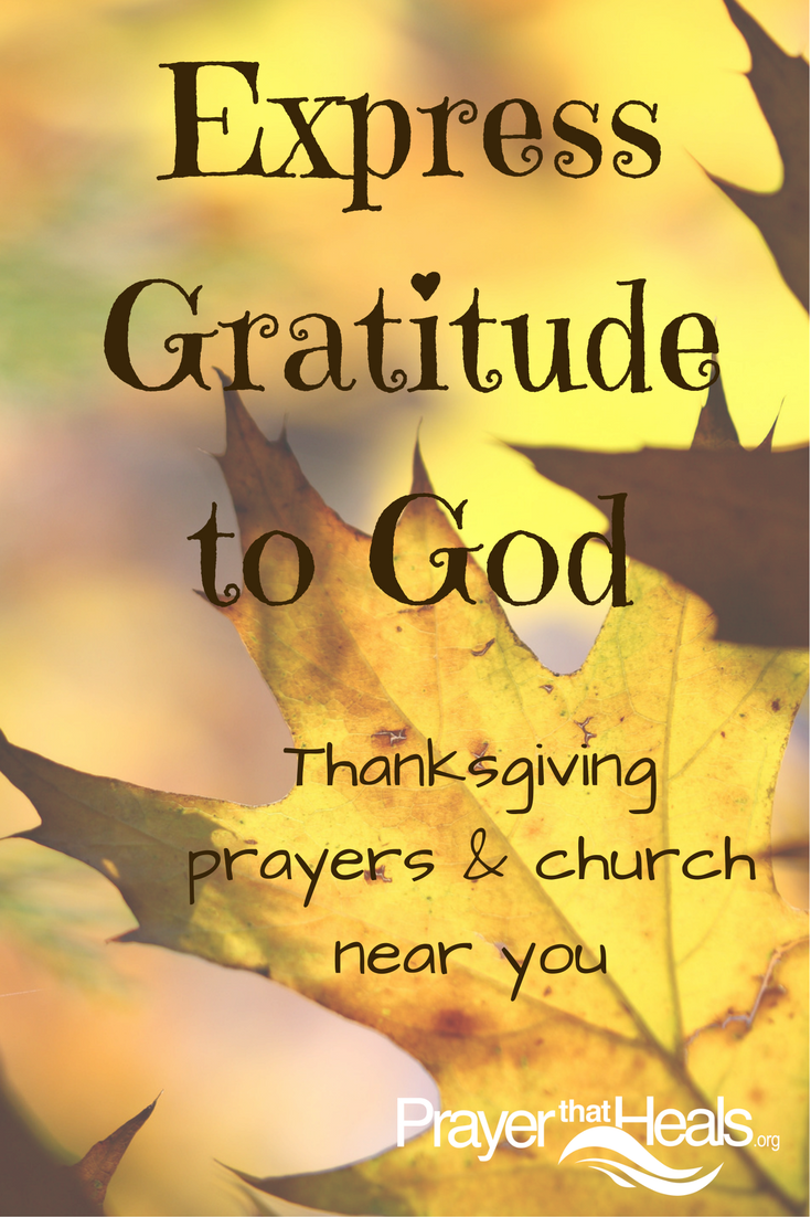 Thanksgiving Prayers Thanksgiving Church Services Hosted By Christian Science Churches Of Southern California Express Gratitude To God See Gratitude