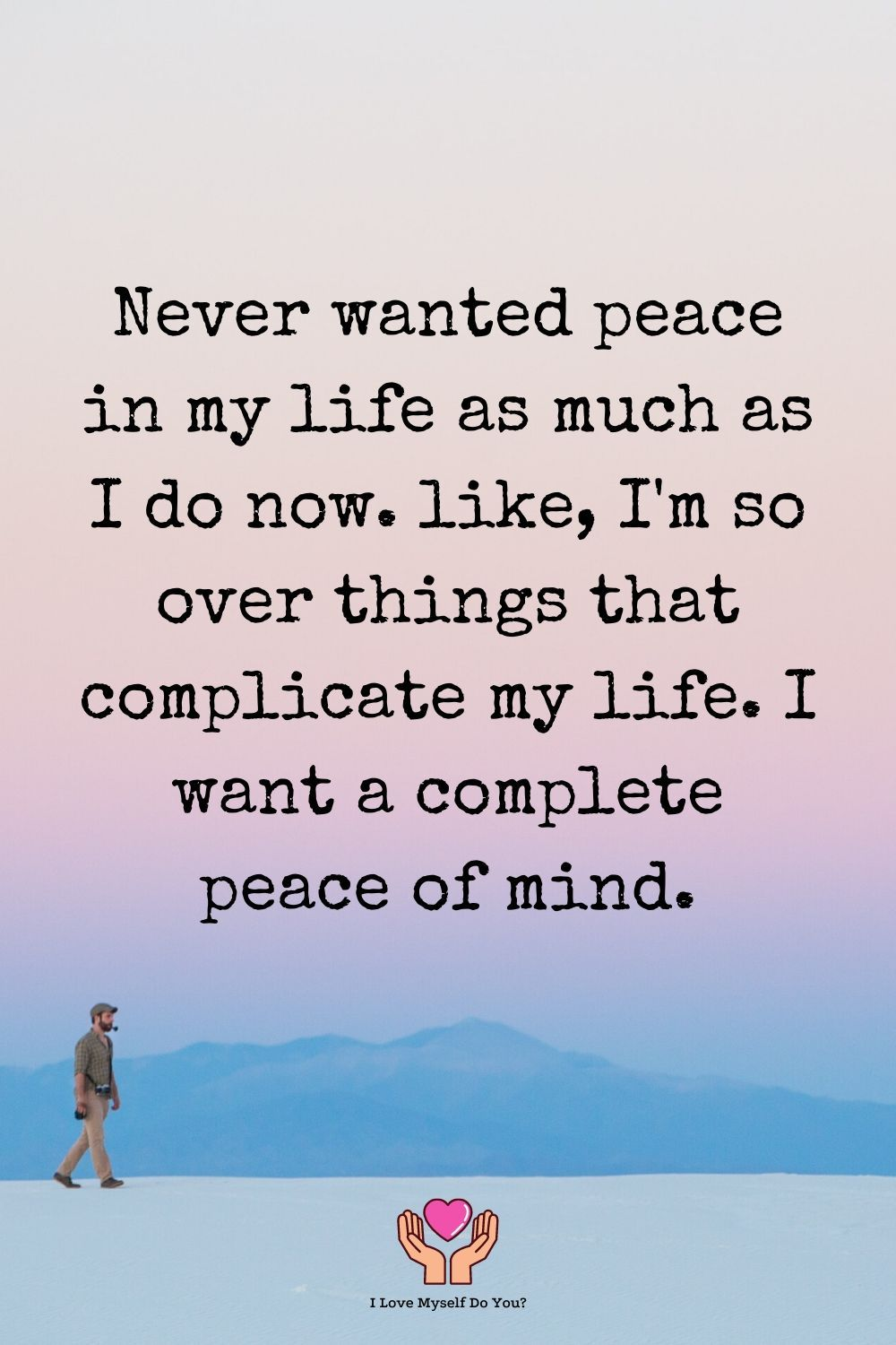 Never Wanted Peace In My Life