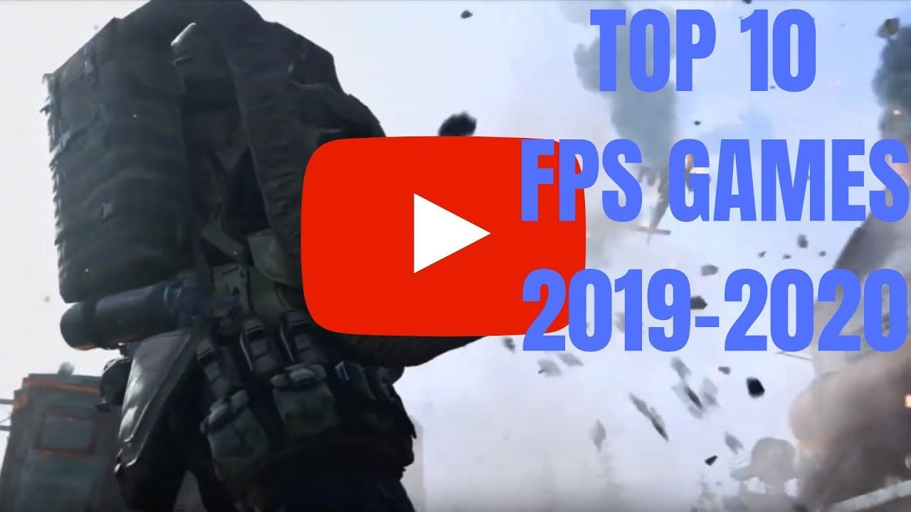 Top Fps Games 2020.Here S The Best Fps Games 2019 2020 The Post Top 10 Fps