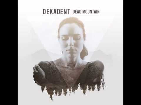 Dekadent - Dead Mountain