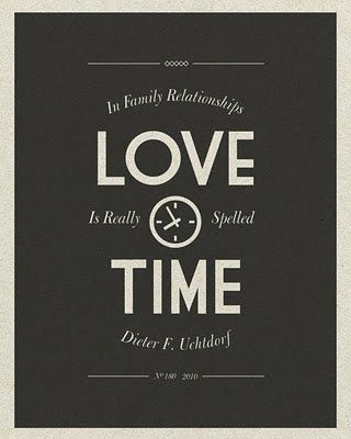 In Family relationships Love is really spelled Time - Dieter F ...