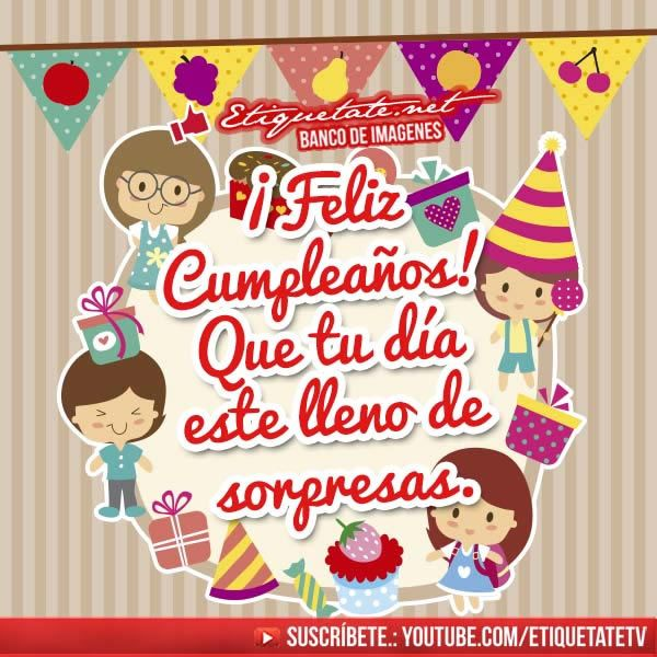 Imágenes Y Tarjetas De Cumpleaños Para Felicitar Por Facebook Etiquetate Imagenes Feliz Cumpleaños Graciosas Tarjetas De Feliz Cumpleaños Postales Cumpleaños