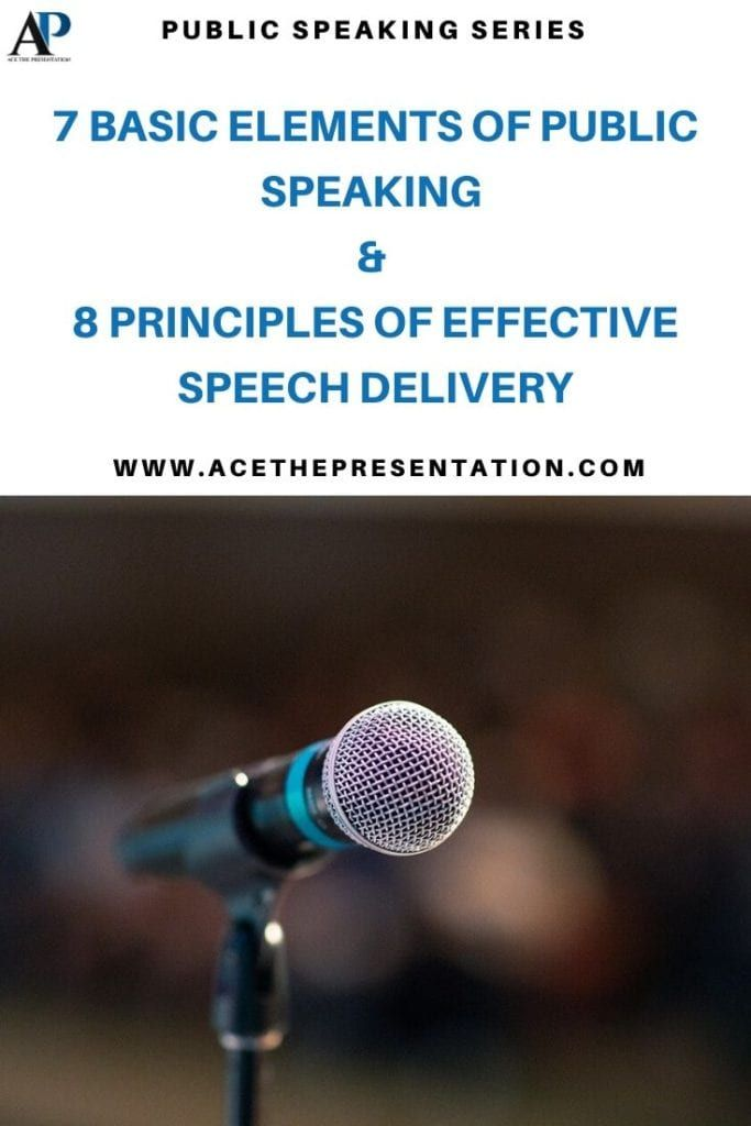 The 7 Basic Elements Of Public Speaking & 8 Principles For ...