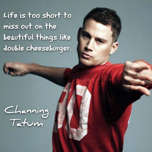 Channing Tatum on Double Cheeseburger